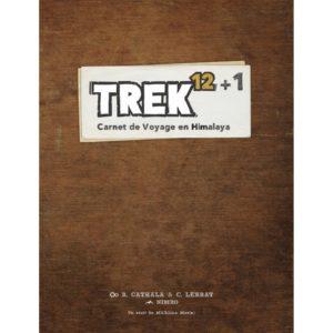 TREK 12 + 1 : Carnet de Voyage en Himalaya